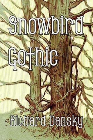 Fiction — Snowbird Gothic by Richard Dansky