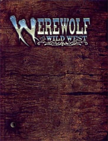 RPGs — Werewolf: The Wild West by Richard Dansky